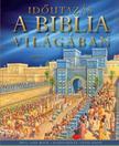 Lois Rock - Időutazás a Biblia világában<!--span style='font-size:10px;'>(G)</span-->