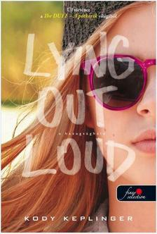 Kody Keplinger - Lying Out Loud - A hazugságháló (The DUFF 2.) - PUHA BORÍTÓS