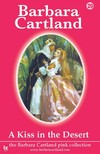 Barbara Cartland - A Kiss In The Desert [eKönyv: epub,  mobi]