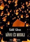 Kahlil Gibran - Könny és mosoly [eKönyv: epub, mobi]