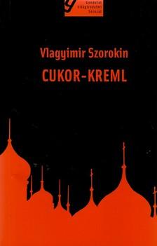 Vlagyimir Szorokin - CUKOR - KREML