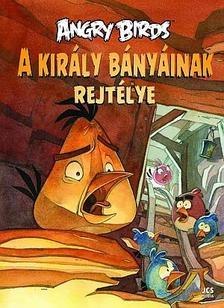 Tapani Bagge - Angry Birds - A király bányáinak rejtélye