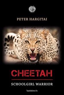 Hargitai Péter - Cheetah - Schoolgirl Warrior [eKönyv: epub, mobi]