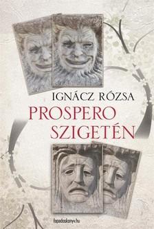 IGNÁCZ RÓZSA - Prospero szigetén [eKönyv: epub, mobi]