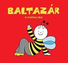 Bartos Erika - Baltazár, a méhecske