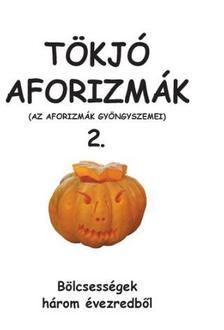Posch Sándor és Szécsi Ilona - Tökjó aforizmák 2. - Az aforizmák gyöngyszemei