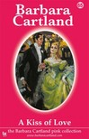 Barbara Cartland - A Kiss Of Love [eKönyv: epub,  mobi]