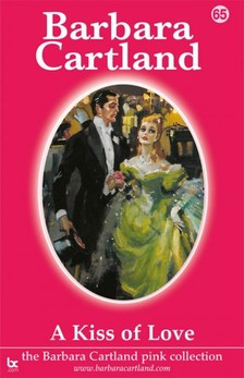 Barbara Cartland - A Kiss Of Love [eKönyv: epub, mobi]