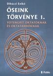 Enikő Dibáczi - Őseink törvénye 1. - Yotengrit oktatóknak és oktatandóknak [eKönyv: epub,  mobi]