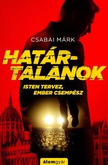 Csabai Márk - Határtalanok - Isten tervez, ember csempész [eKönyv: epub, mobi]