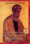 THIEDE, CARSTEN PETER - Péter Apostol nyomában