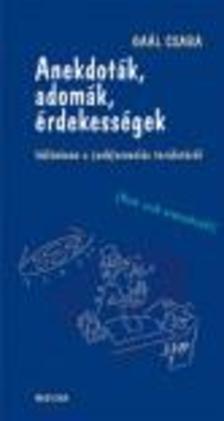 Gaál Csaba - ANEKDOTÁK, ADOMÁK, ÉRDEKESSÉGEK - KÜLÖNÖSEN A (SEB)ORVOSLÁS TERÜLETÉRŐL