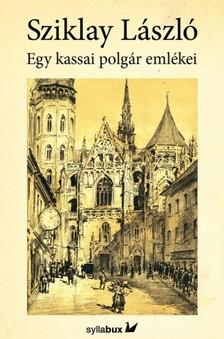 Sziklay László - Egy kassai polgár emlékei [eKönyv: epub, mobi]