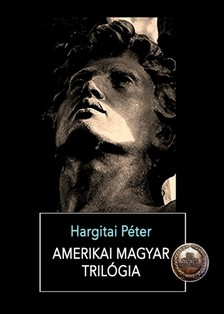 Hargitai Péter - Amerikai magyar trilógia [eKönyv: epub, mobi]
