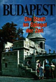 Klaudy Kinga - TÖRTÉNELMI SÉTÁK BUDAPESTEN - NÉMET/98