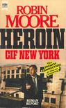 Moore, Robin - Heroin CIF New York (Eredeti cím: The French Connection) [antikvár]