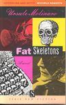 MOLINARO, URSULE - Fat Skeletons [antikvár]