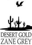 Zane Grey - Desert Gold [eKönyv: epub,  mobi]