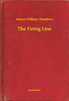 Chambers Robert William - The Firing Line [eKönyv: epub, mobi]