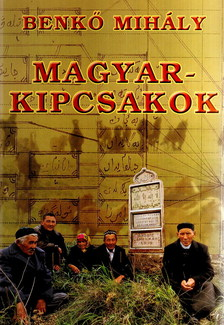 Benkő Mihály - MAGYAR-KIPCSAKOK