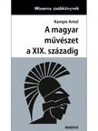 Kampis Antal - A magyar művészet a XIX. Századig [eKönyv: epub, mobi]<!--span style='font-size:10px;'>(G)</span-->