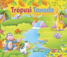 - Trópusi tanoda
