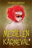 Telkes Margit - Meztelen karnevál