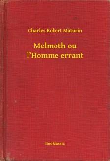 Maturin Charles Robert - Melmoth ou l Homme errant [eKönyv: epub, mobi]