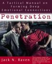 Raven Jack N. - Penetration: A Tactical Manual on Forming Deep Emotional Connections! [eKönyv: epub, mobi]