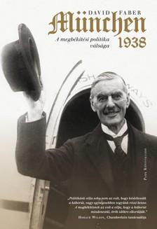David Faber - München - A megbékélési politika válsága, 1938 [eKönyv: epub, mobi]