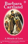 Barbara Cartland - A Miracle Of Love [eKönyv: epub,  mobi]