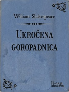William Shakespeare Milan Bogdanoviæ, - Ukroæena goropadnica [eKönyv: epub, mobi]