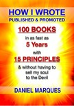 Marques Daniel - How I Wrote,  Published and Promoted 100 Books [eKönyv: epub,  mobi]