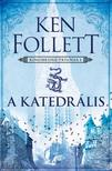 Ken Follett - A katedrális - Kingsbridge-trilógia 1.<!--span style='font-size:10px;'>(G)</span-->