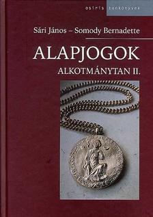 SÁRI JÁNOS - SOMODY BERNADETTE - ALAPJOGOK - ALKOTMÁNYTAN II. (4., ÁTDOLGOZOTT KIADÁS)