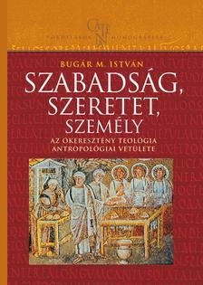 Bugár István - Bugár István: Szabadság, szeretet, személy