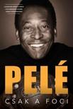 Pelé - Csak a foci [eKönyv: epub,  mobi]