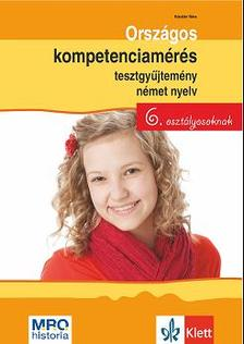 Kóczián Nóra - Országos kompetenciamérés tesztgyűjtemény német nyelv - 6. osztályosoknak