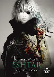 Michael Walden - Eshtar - Második könyv
