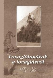Ernst József - Lovaglótanárok a lovaglásról