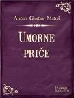 Mato¹ Antun Gustav - Umorne prièe [eKönyv: epub, mobi]