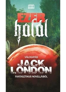 Jack London - Ezer halál  [eKönyv: epub, mobi]