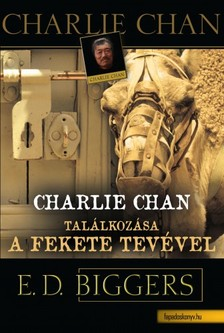 Biggers Earl Derr - Charlie Chan találkozása a fekete tevével [eKönyv: epub, mobi]