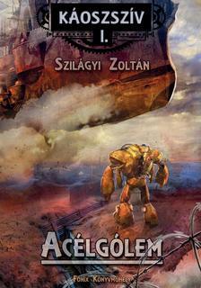 Szilágyi Zoltán - Acélgólem
