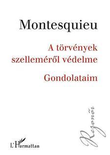 Charles-Louis Montesquieu - A törvények szelleméről védelme - Gondolataim