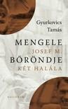 Gyurkovics Tamás - Mengele bőröndje - Josef M. két halála [eKönyv: epub,  mobi]