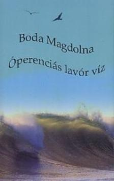 Boda Magdolna - Óperenciás lavór víz