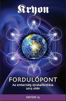 KRYON, Lee Carroll - KRYON 13: Fordulópont Az emberiség újrakalibrálása 2013 után