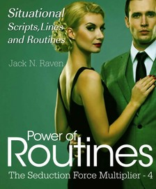 Raven Jack N. - Seduction Force Multiplier 4: Power of Routines - Situational Scripts, Lines and Routines [eKönyv: epub, mobi]