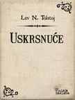 Lav Nikolajevič Tolstoj Iso Velikanović, - Uskrsnuće [eKönyv: epub,  mobi]